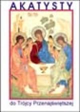Trzy Akatysty do osób Przenajświętszej Trójcy
